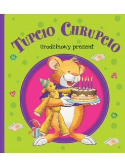 Tupcio Chrupcio. Urodzinowy...